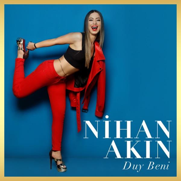 Nihan Akın - Duy Beni (2019) Single