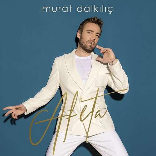 Murat Dalkılıç Full Albümleri indir