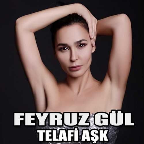 Feyruz Gül - Telafi Aşk (2020) Single