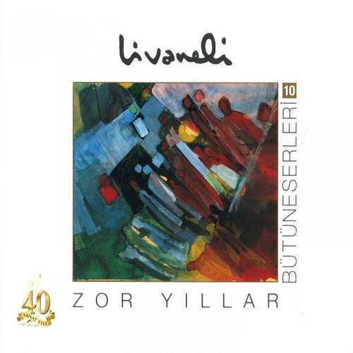 Zülfü Livaneli - Bütüneserleri, Vol. 10 (Zor Yıllar) (1986) Full Albüm
