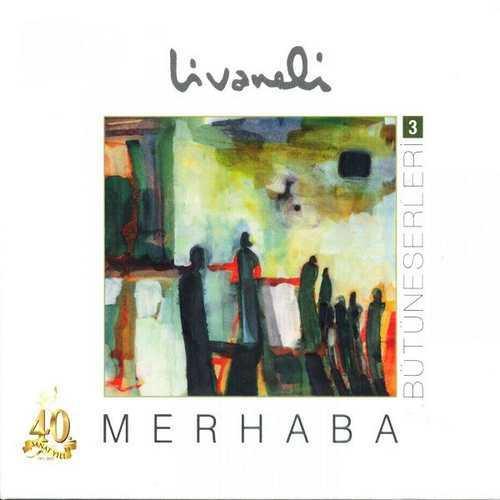 Zülfü Livaneli - Bütüneserleri, Vol. 3 (Merhaba) (1977) Full Albüm
