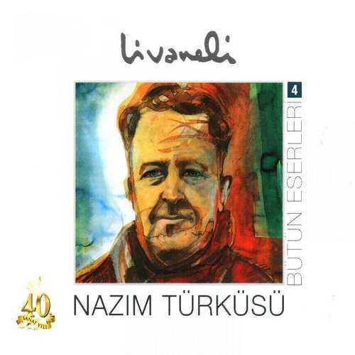 Zülfü Livaneli - Bütüneserleri, Vol. 4 (Nazim Türküsü) (1978) Full Albüm