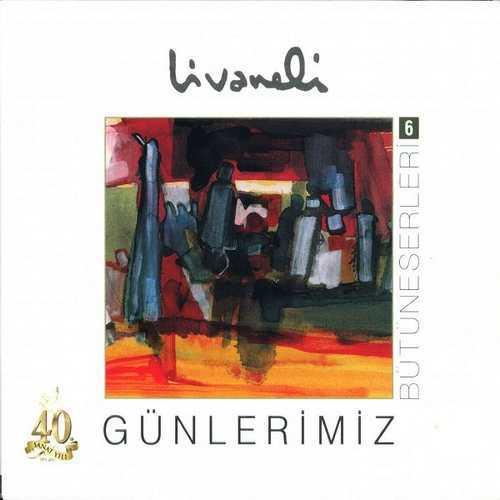 Zülfü Livaneli - Bütüneserleri, Vol. 6 (Günlerimiz) (1980) Full Albüm