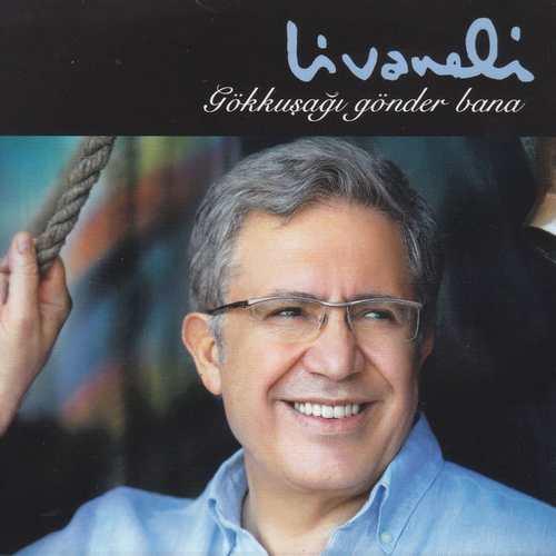 Zulfu Livaneli - Gökkuşağı Gönder Bana (2013) Full Albüm