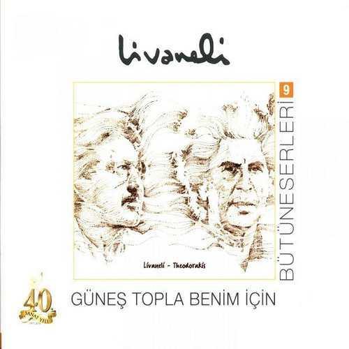 Zülfü Livaneli - Bütüneserleri, Vol. 9 (Güneş Topla Benim İçin) (1985) Full Albüm