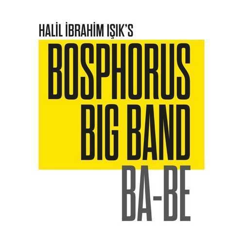 Halil İbrahim Işık's Bosphorus Big Band - Ba-Be (2020) (EP) Albüm İndir