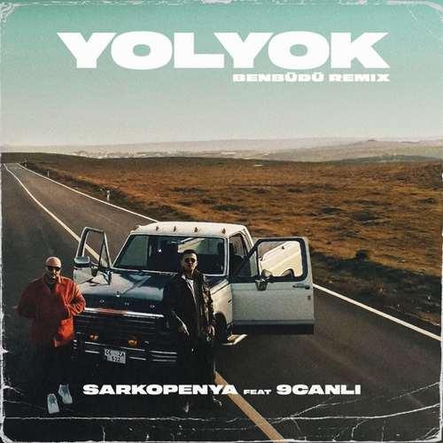 Sarkopenya - Yol Yok (feat. 9 Canlı) [Ben Büdü Remix] (2020) Single