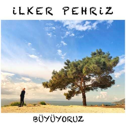 İlker Pehriz - Büyüyoruz (2020) Single