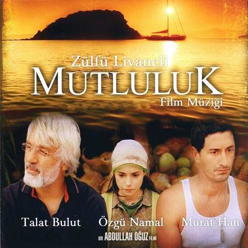 Zülfü Livaneli - Mutluluk (Film Müziği) (2007) Full Albüm