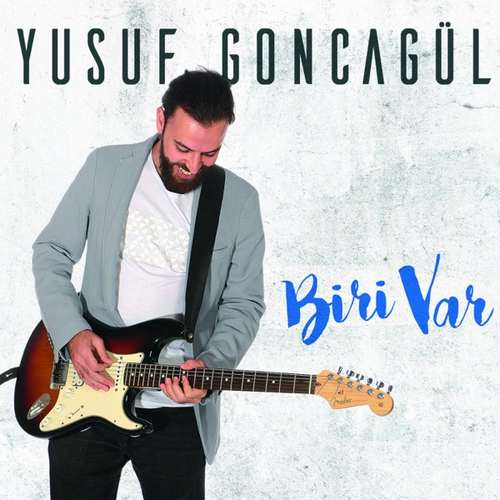 Yusuf Goncagül - Biri Var (2018) Full Albüm