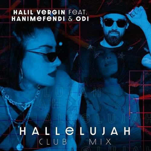 Halil Vergin, Hanımefendi, Odi Yeni Hallelujah (Club Mix) Şarkısını İndir