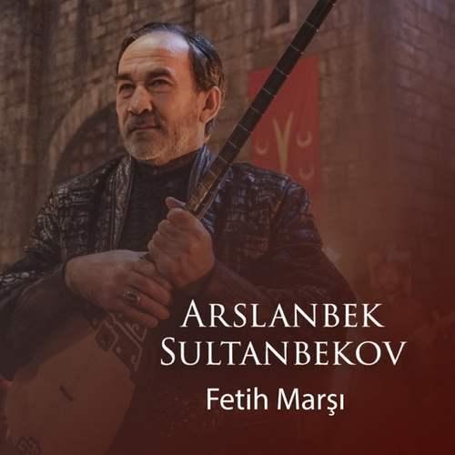 Arslanbek Sultanbekov - Fetih Marşı (2020) Single