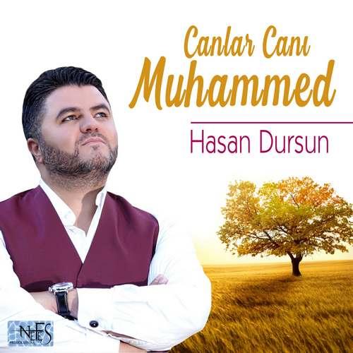 Hasan Dursun - Canlar Canı Muhammed Full Albüm İndir