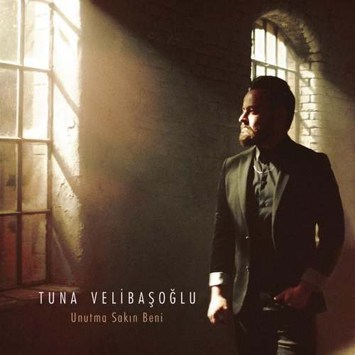 Tuna Velibaşoğlu Yeni Unutma Sakın Beni Şarkısını İndir