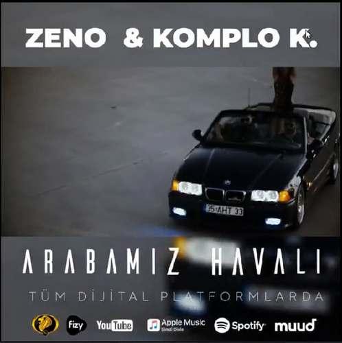 Zeno & Komplo K. Yeni Arabamız Havalı Şarkısını İndir