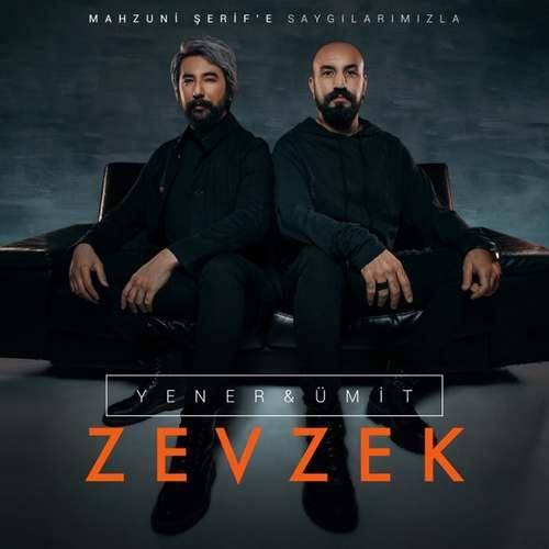 Yener & Ümit Yeni Zevzek Şarkısını İndir