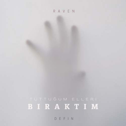 Defin & Raven Yeni Tuttuğum Elleri Bıraktım Şarkısını İndir