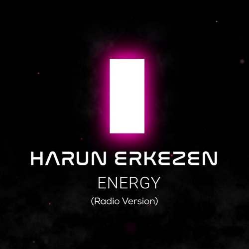 Harun Erkezen Yeni Energy Şarkısını İndir