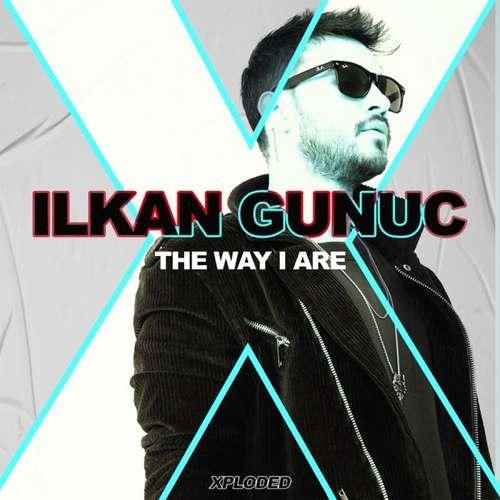 Ilkan Gunuc Yeni The Way I Are Şarkısını İndir
