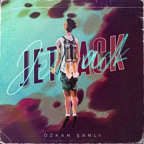 Özkan Şanlı Yeni Jetpack Şarkısını İndir