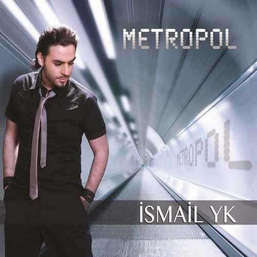 İsmail YK - Metropol Full Albüm İndir