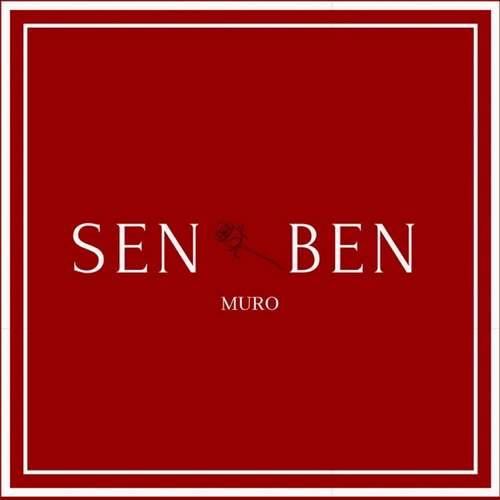 MURO Yeni Sen Ben Şarkısını İndir