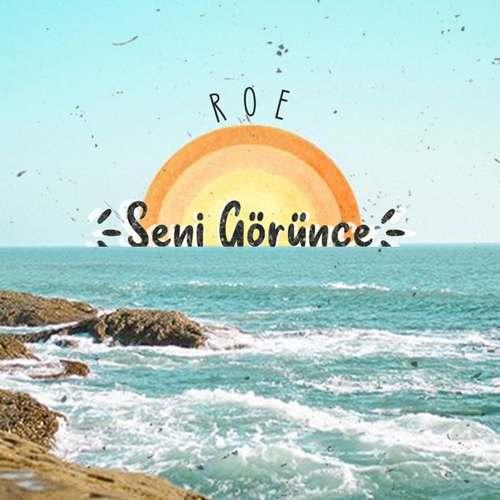 ROE Yeni Seni Görünce Şarkısını İndir