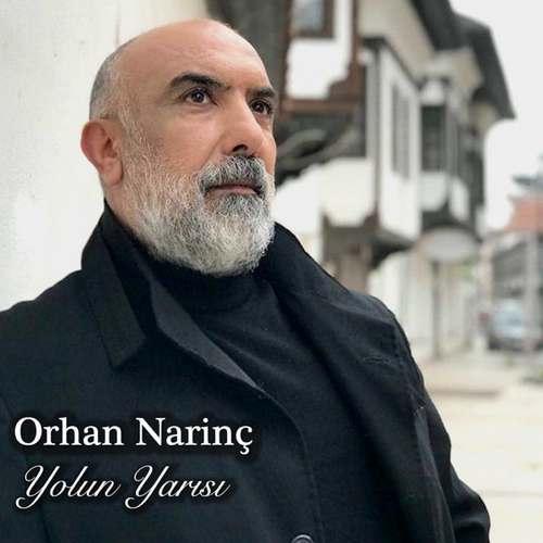 Orhan Narinç Yeni Yolun Yarısı Full Albüm İndir