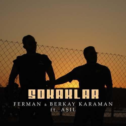 Ferman & Berkay Karaman Yeni Sokaklar Şarkısını İndir