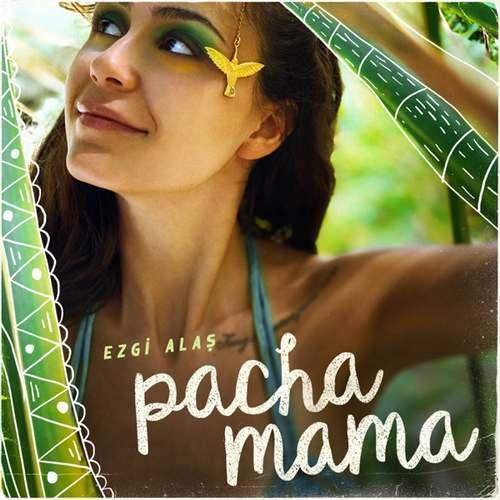 Ezgi Alaş Yeni Pacha Mama Şarkısını İndir