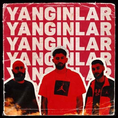 Canbay & Wolker Yeni Yangınlar (feat. Sertan) Şarkısını İndir