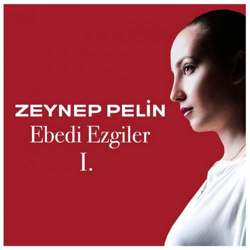 Zeynep Pelin Yeni Ebedi Ezgiler, Vol. 1 Full Albüm İndir