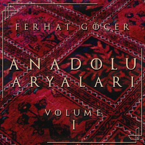 Ferhat Göçer Yeni Anadolu Aryaları Volume 1 Full Albüm İndir