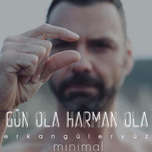 Erkan Güleryüz Yeni Gün Ola Harman Ola Şarkısını İndir