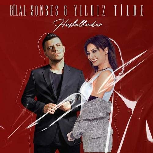 Bilal Sonses Ft Yildiz Tilbe Yeni Hasbelkader Şarkısını İndir