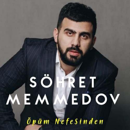 Şöhret Memmedov Yeni Öpüm Nefesinden Şarkısını İndir