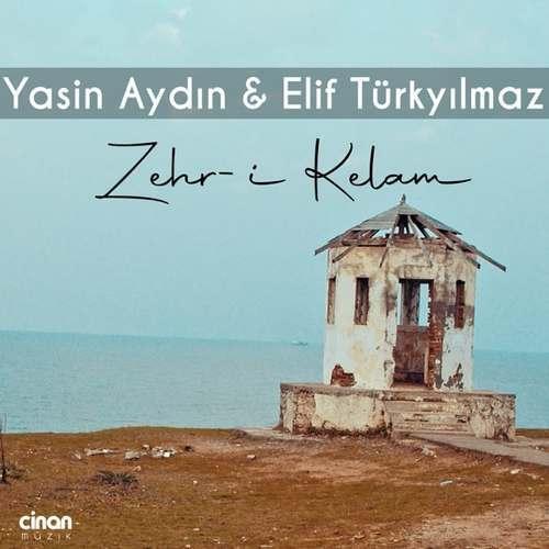 Yasin Aydın & Elif Türkyılmaz Yeni Zehr-i Kelam Şarkısını İndir