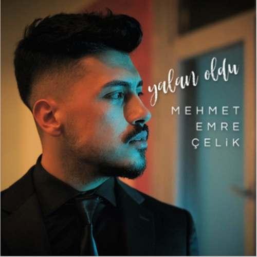 Mehmet Emre Çelik Yeni Yalan Oldu Şarkısını İndir