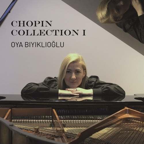 Oya Bıyıklıoğlu Yeni Chopin Collection I Full Albüm İndir