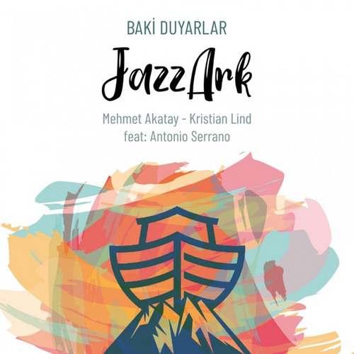 Baki Duyarlar Yeni Jazz Ark Full Albüm İndir