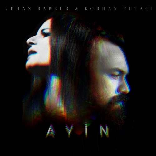 Jehan Barbur & Korhan Futacı Yeni Ayin Şarkısını İndir