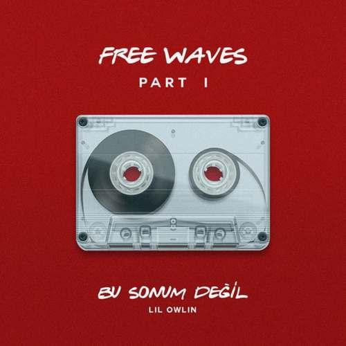 Lil Owlin Yeni Bu Sonum Değil Şarkısını İndir