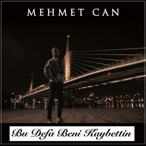 Mehmet Can Yeni Bu Defa Beni Kaybettin Şarkısını İndir