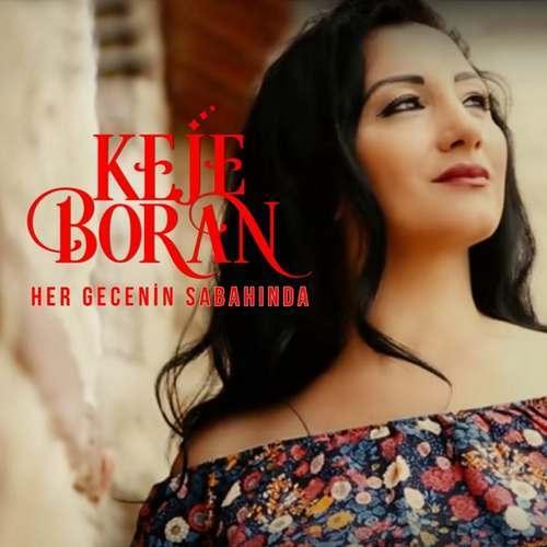 Keje Boran Yeni Her Gecenin Sabahında Şarkısını İndir