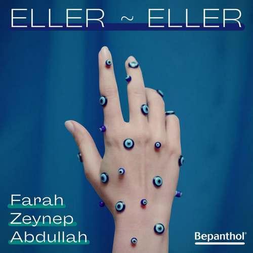 Farah Zeynep Abdullah Yeni Eller Eller Şarkısını İndir