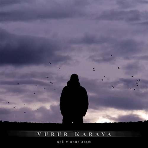 Sek & Onur Atam Yeni Vurur Karaya Şarkısını İndir