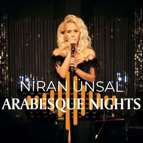 Niran Ünsal Yeni Arabesque Nights Şarkısını İndir