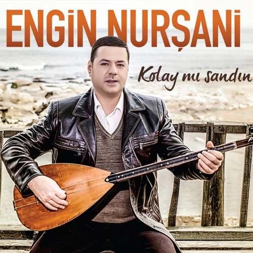 Engin Nurşani - Kolay mı Sandın Full Albüm İndir