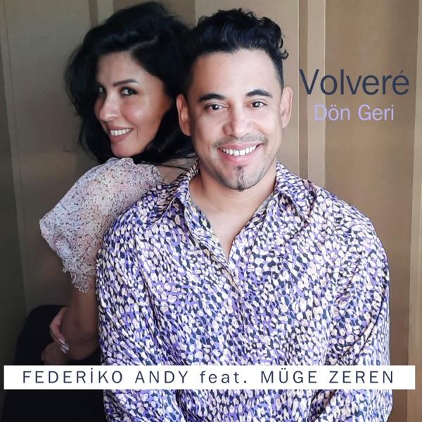Federiko Andy & Müge Zeren Yeni Dön Geri - Volvere Şarkısını İndir