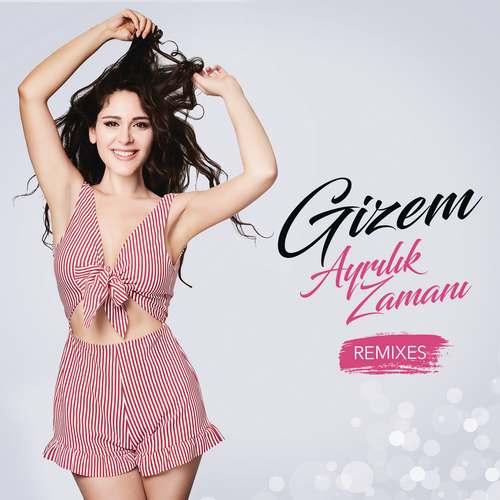 Gizem - Ayrılık Zamanı (Remixes) (2017) (EP) Albüm İndir